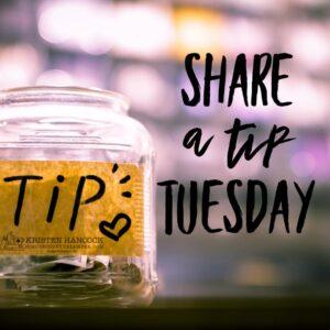 Share a Tip Tuesday